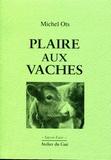 Michel Ots - Plaire aux vaches.