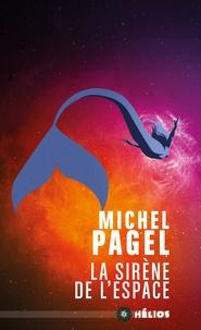 Michel Pagel - La sirène de l'espace.
