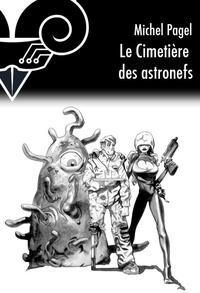 Michel Pagel - Le cimetière des astronefs.