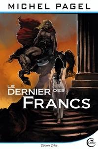 Michel Pagel - Le Dernier des Francs.