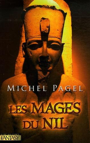 Michel Pagel - Les Immortels Tome 2 : Les Mages du Nil.