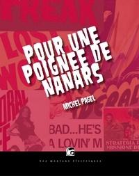 Michel Pagel - Pour une poignée de nanars.