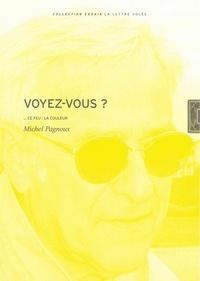Michel Pagnoux - Voyez-vous ? - Ce feu : la couleur.