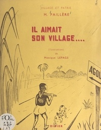 Michel Paillère et Monique Lepage - Il aimait son village....