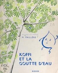 Michel Paillère et Monique Lepage - Koffi et la goutte d'eau.