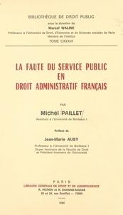 Michel Paillet - La faute du service public en droit administratif français.