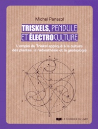 Livres de téléchargement gratuits sur Amazon Triskels, pendule et électroculture  - L'emploi du Triskel appliqué à la culture des plantes, la radiesthésie et la géobiologie par Michel Panazol 9782702911433