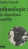 Michel Panoff - Éthnologie : le deuxième souffle.