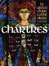 Michel Pansard - Chartres - La grâce d'une cathédrale.