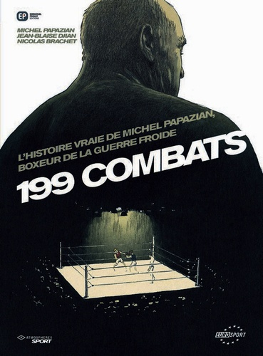 Michel Papazian et Jean-Blaise Djian - 199 Combats.
