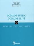 Michel Pâques et Diane Déom - Domaine public, domaine privé, biens des pouvoirs publics.