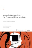 Michel Parazelli et Isabelle Ruelland - Autorité et gestion de l'intervention sociale - Entre servitude et actepouvoir.