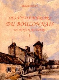 Michel Parenty - Les vieux manoirs du Boulonnais de Roger Rodière - Volume 1.