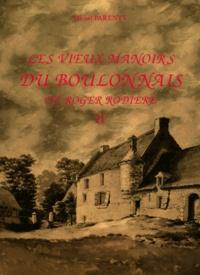 Michel Parenty - Les vieux manoirs du Boulonnais de Roger Rodière - Tome 2.