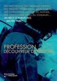 Michel Paret - Profession découvreur de trésors.