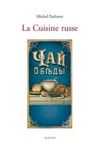 La Cuisine russe - Michel Parfenov pdf epub