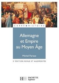 Michel Parisse - Allemagne et Empire au Moyen Âge (400-1510).