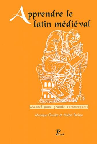 Michel Parisse et Monique Goullet - Apprendre le latin médiéval - Manuel pour grands commençants, 2ème édition.