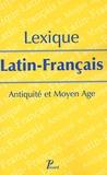 Michel Parisse - Lexique Latin-Français - Antiquité et Moyen Age.