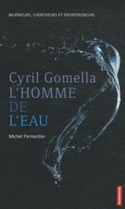 Michel Parmentier - Cyril Gomella, l'homme de l'eau.