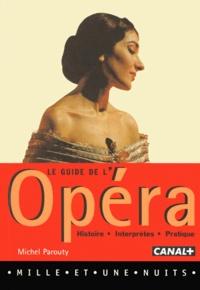 Michel Parouty - Le guide de l'opéra.