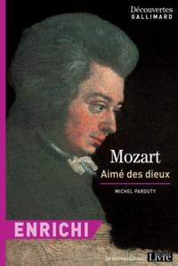 Michel Parouty - Mozart aimé des dieux - Version enrichie - Découvertes Gallimard.