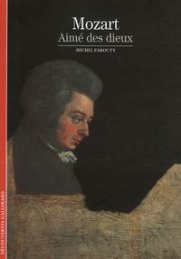 Michel Parouty - Mozart aimé des dieux.