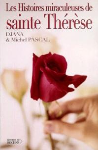 Michel Pascal et Djana Pascal - Les histoires miraculeuses  de sainte Thérèse.