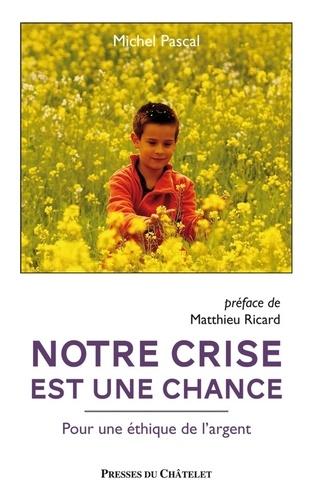 Michel Pascal - Notre crise est une chance.