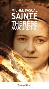 Michel Pascal - Si Sainte Thérèse nous parlait aujourd'hui.
