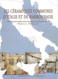 Michel Pasqualini - Les céramiques communes d'Italie et de Narbonnaise - Structures de production, typologies et contextes inédits (IIe s. av. J.-C.-IIIe s. apr. J.-C.).