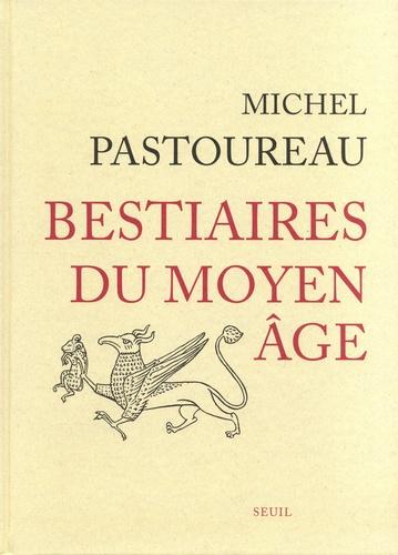 Michel Pastoureau - Bestiaires du Moyen Age.