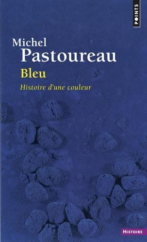 Michel Pastoureau - Bleu - Histoire d'une couleur.