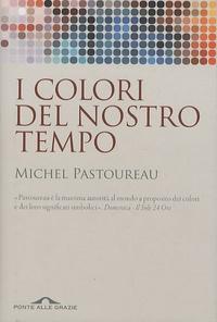 Michel Pastoureau - I Colori Del Nostro Tempo.