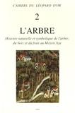 Michel Pastoureau et Gaston Duchet-Suchaux - L'arbre - Histoire naturelle et symbolique de l'arbre, du bois et du fruit au Moyen Age.