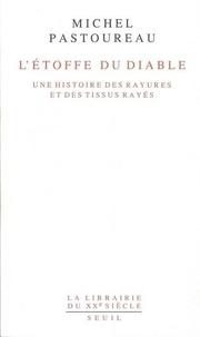Michel Pastoureau - L'étoffe du diable - Une histoire des rayures et des tissus rayés.