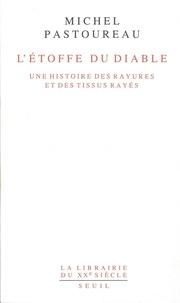Michel Pastoureau - L'ETOFFE DU DIABLE. - Une histoire des rayures et des tissus rayés.