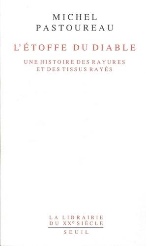 L'ETOFFE DU DIABLE. - Michel Pastoureau - Format ePub - 9782021314434 - 7,99 €