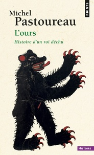 L'ours- Histoire d'un roi déchu - Michel Pastoureau |