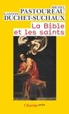 Michel Pastoureau et Gaston Duchet-Suchaux - La Bible et les saints.