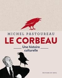 Michel Pastoureau - Le Corbeau - Une histoire culturelle.