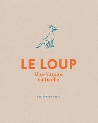 Michel Pastoureau - Le loup - Une histoire culturelle.