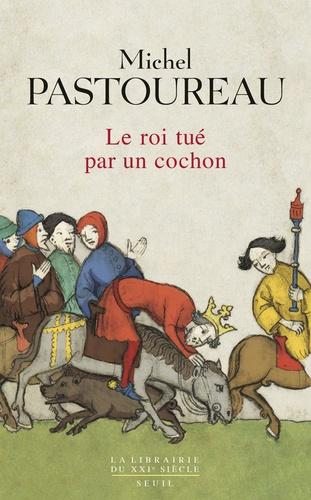 Le roi tué par un cochon. Une mort infâme aux origines des emblèmes de la France ?