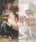 Michel Pastoureau et Elisabeth Delahaye - Les secrets de la licorne.