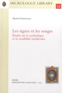 Michel Pastoureau - Les Signes et les Songes - Etudes sur la symbolique et la sensibilité médiévales.
