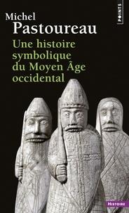Michel Pastoureau - Une histoire symbolique du Moyen Age occidental.