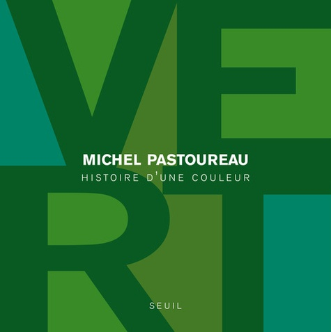 Michel Pastoureau - Vert - Histoire d'une couleur.