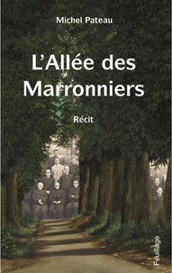 Michel Pateau - L'allée des marronniers.