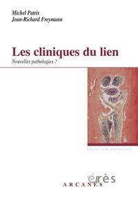 Michel Patris et Jean-Richard Freymann - Les cliniques du lien - Nouvelles pathologies ?.