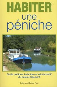 Michel-Paul Simon - Habiter une péniche - Guide pratique, technique et administratif du bateau-logement.